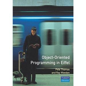 Object-Oriented Programming in Eiffel (Addison-Wesley Eiffel in Practice Series)