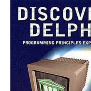 Discover Delphi: Programming Principles Explained (International Computer Science Series)