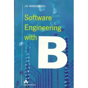 Software Engineering with B (International Computer Science Series)