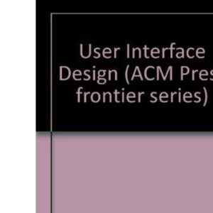 User Interface Design (ACM Press frontier series)