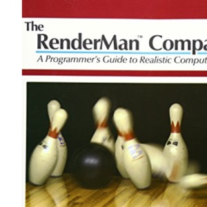 The Renderman Companion: Programmer's Guide to Realistic Computer Graphics