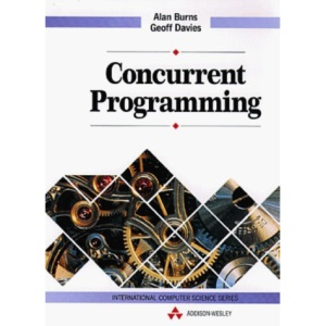 Concurrent Programming (International Computer Science Series)
