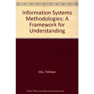 Information Systems Methodologies: A Framework for Understanding