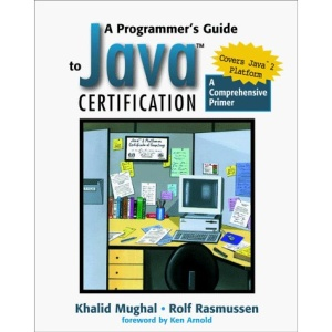 A Programmer's Guide to Java Certification: A Comprehensive Primer (Addison-Wesley Professional Computing Series)