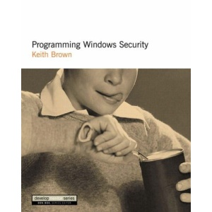 Programming Windows Security: The Developers Guide (DevelopMentor) (DevelopMentor S.)