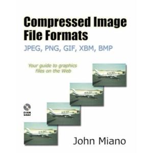Compressed Image File Formats: JPEG, PNG, GIF, XBM, BMP (ACM Press)