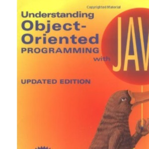 Understanding Object-Oriented Programming Using Java: Updated Edition (new Java 2 Coverage)