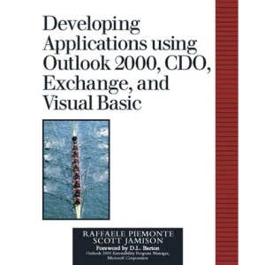Developing Collaboration Applications Using Outlook 2000, CDO, Exchange and Visual Basics