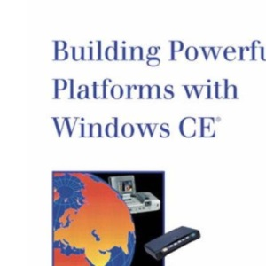 Building Powerful Platforms with Windows CE