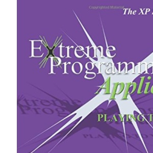 Extreme Programming Applied: Playing to Win (The XP series)