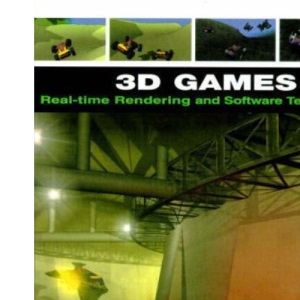 3d Games:Volume 1: Real-Time Rendering and Software Technology Vol 1: Real-time Rendering and Software Technology
