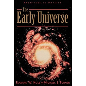 The Early Universe: 69 (Frontiers in Physics S.)