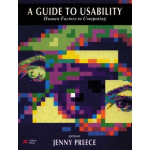 A Guide to Usability: Human Factors in Computing