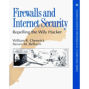 Firewalls and Internet Security: Repelling the Wily Hacker (Addison-Wesley Professional Computing Series)