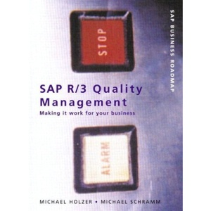 SAP R/3 Quality Management: Making it Work for Your Business (SAP Press)