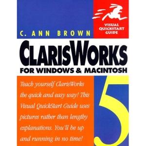 ClarisWorks 5 for Windows and Macintosh (Visual QuickStart Guides)