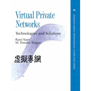 Virtual Private Networks: Technologies and Solutions (Addison-Wesley Professional Computing Series)