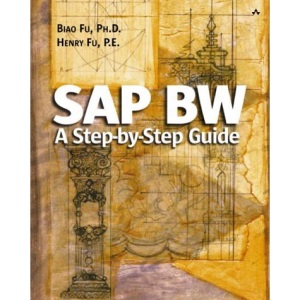 SAP BW: A Step-by-Step Guide: A Step-by-Step Guide (Addison-Wesley Information Technology Series)