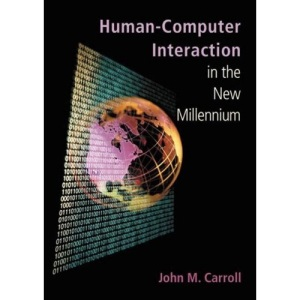 Human-computer Interaction in the New Millennium (ACM Press Books)
