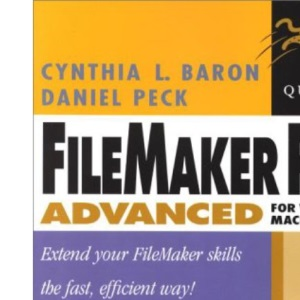 FileMaker Pro 5: Advanced for Windows and Macintosh (Visual QuickProject Guides)