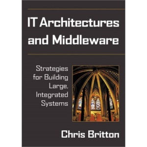IT Architectures and Middleware: Strategies for Building Large, Integrated Systems (Unisys)