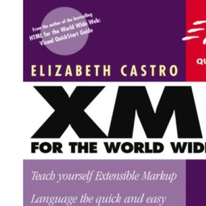 XML for the World Wide Web: Visual QuickStart Guide (Visual QuickStart Guides)