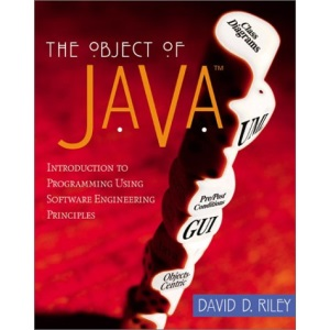 The Object of Java: Introduction to Programming Using Software Engineering Principles