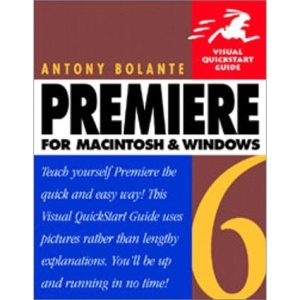 Premiere 6 for Macintosh and Windows (Visual QuickStart Guides)