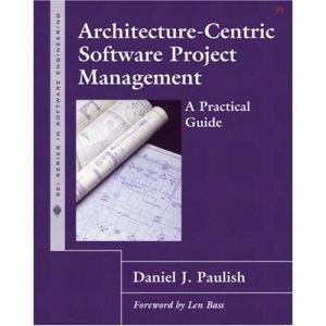 Architecture-centric Software Project Management: A Practical Guide (SEI Series in Software Engineering)