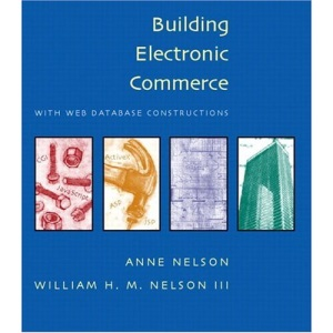 Building Electronic Commerce: With Web Database Constructions
