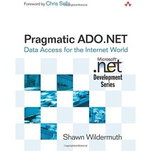 Pragmatic ADO.NET: Data Access for the Internet World (Microsoft .Net Development)