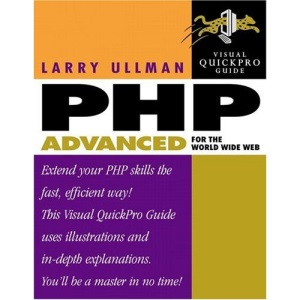 PHP Advanced for the World Wide Web (Visual QuickPro Guides)