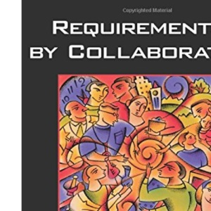 Requirements by Collaboration: Workshops for Defining Needs: Workshops for Defining Needs