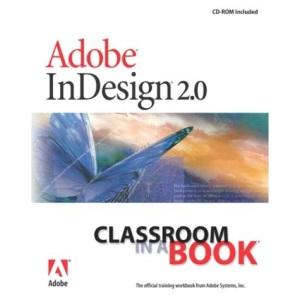 Adobe Indesign 2.0 Classroom in a Book (Classroom in a Book (Adobe))