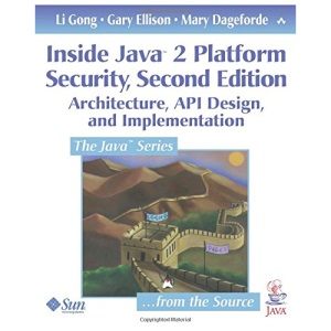 Inside Java 2 Platform Security: Architecture, API Design and Implementation (Java (Addison-Wesley))