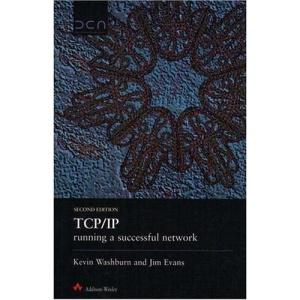 TCP/IP: Running a Successful Network (Data Communications and Networks)