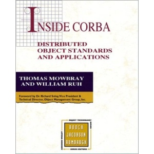 Inside CORBA: Distributed Object Standards and Applications (Object Technology S.)
