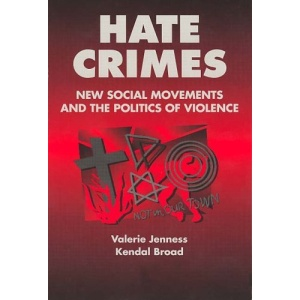 Hate Crimes: New Social Movements and the Politics of Violence (Social Problems & Social Issues)
