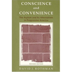Conscience and Convenience: The Asylum and Its Alternatives in Progressive America (New Lines in Criminology)