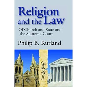 Religion and the Law: of Church and State and the Supreme Court