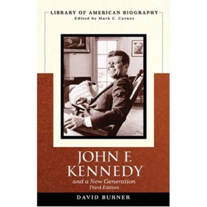 John F. Kennedy: and a New Generation (Library of American Biography)