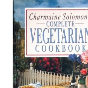 Charmaine Solomon's Complete Vegetarian Cookbook