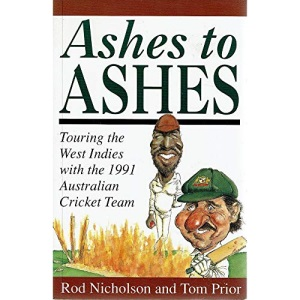Ashes to Ashes: Touring the West Indies with the 1991 Australian Cricket Team