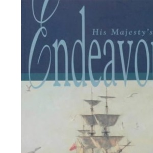 His Majesty's Bark Endeavour: The story of the ship and her people
