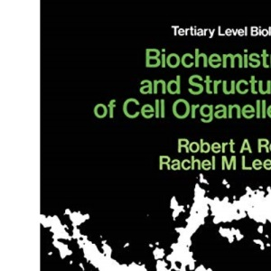 Biochemistry and Structure of Cell Organelles (Tertiary Level Biology)