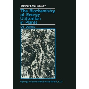 The Biochemistry of Energy Utilization in Plants (Tertiary Level Biology)