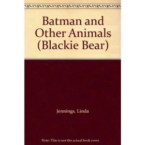 Batman and Other Animals (Blackie Bear)