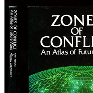 Zones of Conflict: World Strategic Atlas: An Atlas of Future Wars