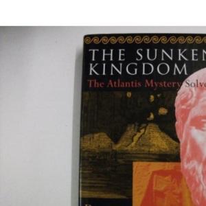 The Sunken Kingdom: Atlantis Mystery Solved