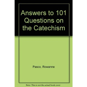 Answers to 101 Questions on the Catechism